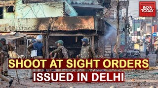 Delhi Violence: Shoot At Sight Orders Issued At Various Places In North East Delhi