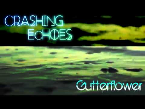 Gutterflower    Crashing Echoes
