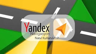 Yandex Navigasyon Nasıl Kullanılır screenshot 1