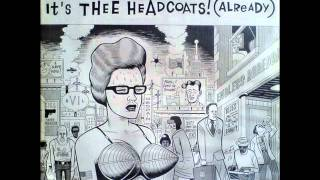 Thee Headcoats - We