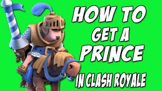 Clash Royale: How To Get A Prince