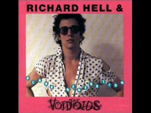 Richard Hell and the Voidoids - Love Comes In Spurts