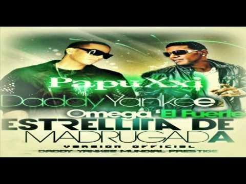 ★ ESTRELLITA DE MADRUGADA ★ - Daddy Yankee Ft Omega''El fuerte'' 2011★