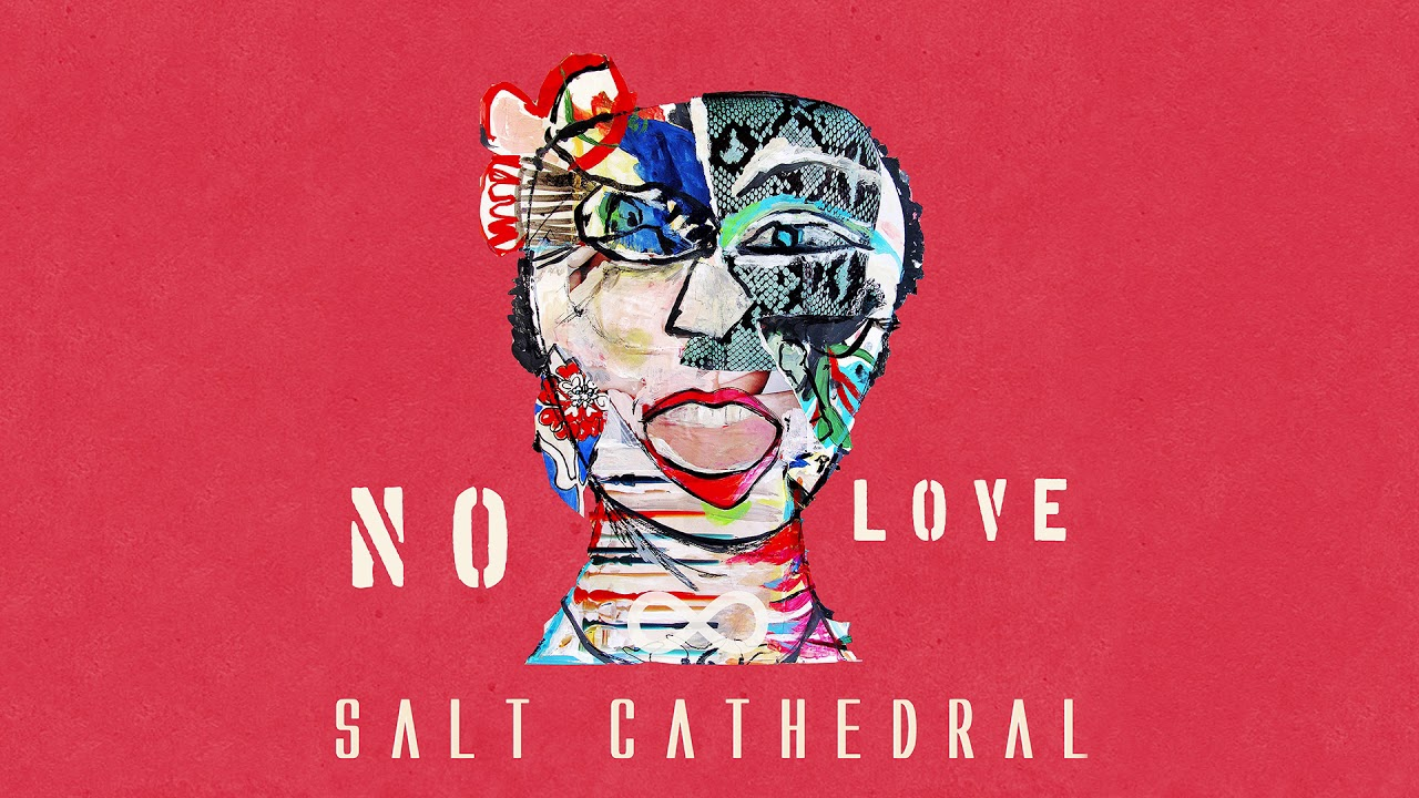 Salt Cathedral — No Love [Ultra Music]