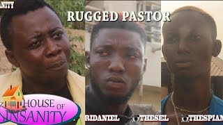 HOUSE OF INSANITY COMEDY (episode 5) RUGGED PASTOR