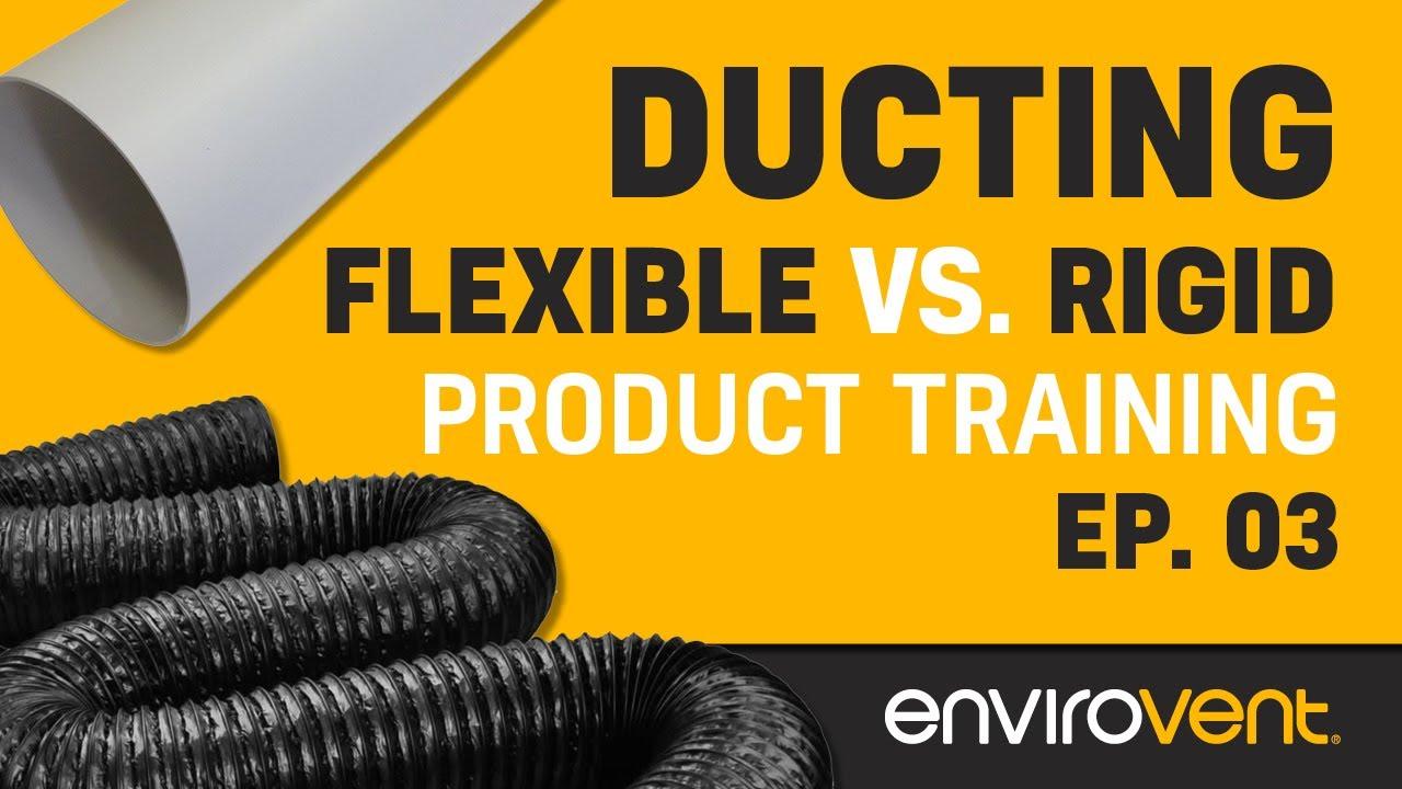 Download Ventilation Training - Flexible Ducting vs Rigid Ducting - Episode 3
