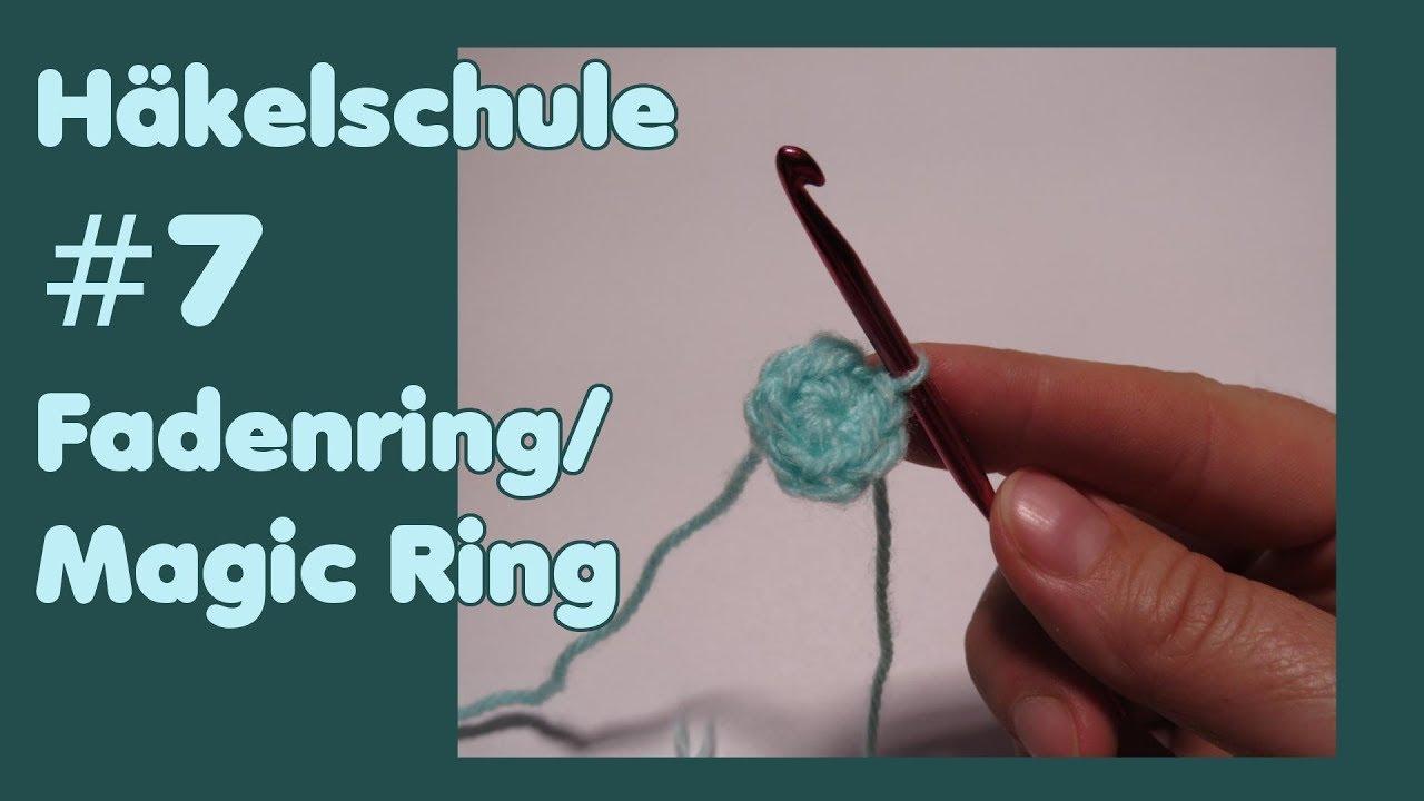 Häkelschule 7 Fadenring Magic Ring Häkeln Verschiedene Methoden