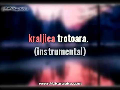 Mile Kitic   Kraljica Trotoara Original Karaoke