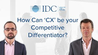 How Can 'CX' be your Competitive Differentiator?