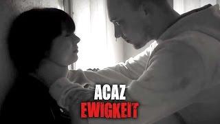 """Acaz - """"Ewigkeit"""" (Official HD Video)"""