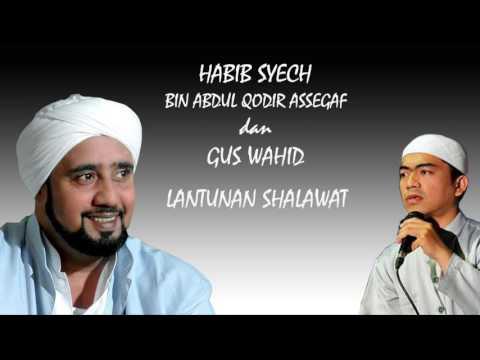 Shalawat Habib Syech Bin Abdul Qodir Assegaf dan Gus Wahid