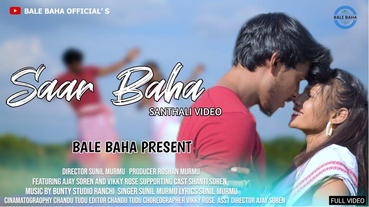 SAAR BAHA || NEW SANTHALI FULL VIDEO 2021 || AJAY & VIKKY ROSE || SUNIL MURMU ,BUNTY STDIO RANCHI
