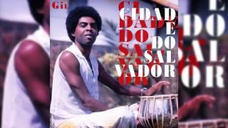 """Gilberto Gil - """"Eu Só Quero Um Xodó"""" - Cidade Do Salvador"""
