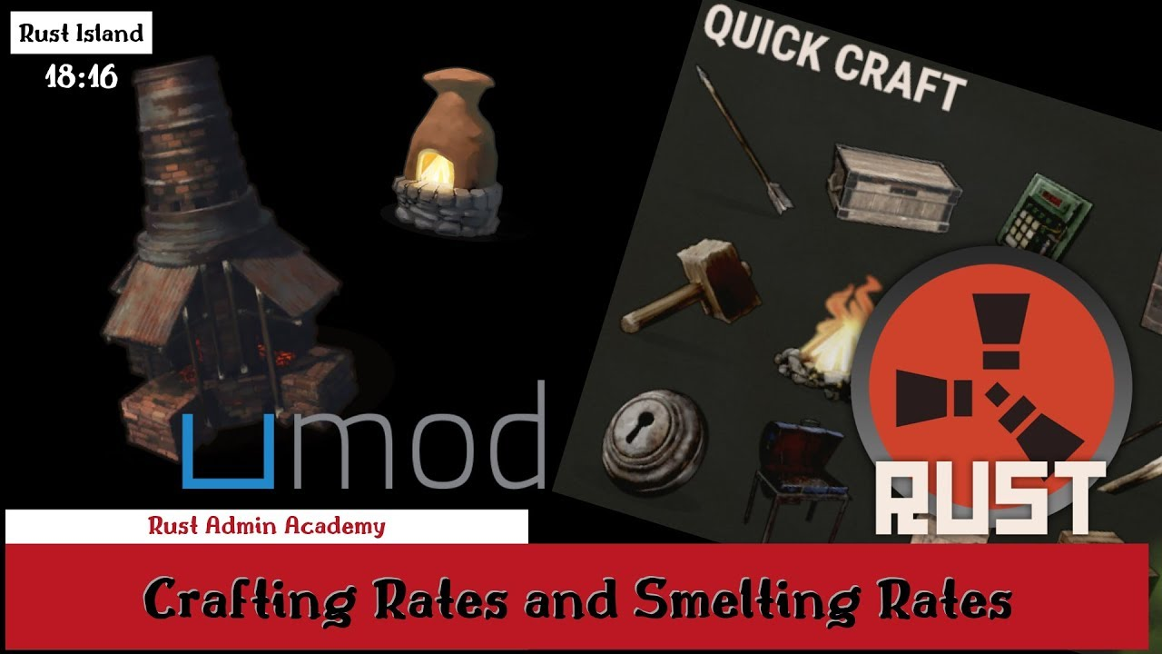Rust Umod Quick Smelt and Crafting Speeds Tutorial 2019 Latest Rust Admin  Academy