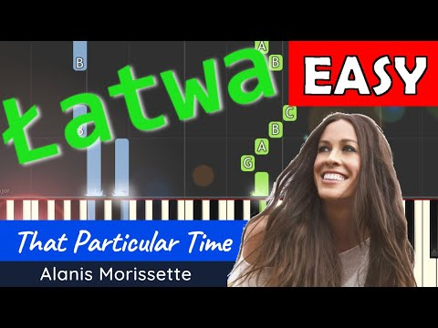 🎹 That Particular Time (Alanis Morissette) - Piano Tutorial (łatwa wersja) 🎹