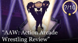 AAW: Action Arcade Wrestling Review [PS4, Xbox One, & PC] (Video Game Video Review)