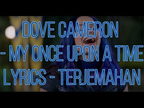 """Dove Cameron - My Once Upon A Time (From """"Descendants 3"""") (Lyrics - Terjemahan Bahasa Indonesia)"""
