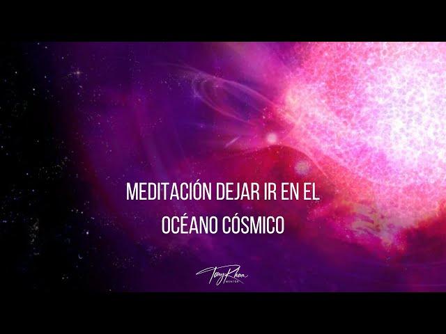 Meditación Dejar ir en el Océano Cósmico
