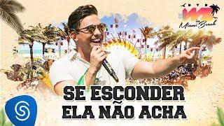 Baixar Wesley Safadão - Se Esconder Ela Não Acha [DVD WS In Miami Beach]