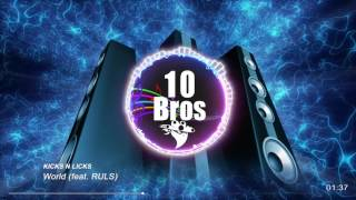 Best remix ever_Kicks N Licks - World (feat. RULS)_ best visuality and song i have ever made_10bros