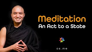 Meditation - An Act to a State