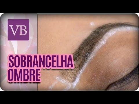 Sobrancelhas Ombre - Você Bonita (07/04/16)