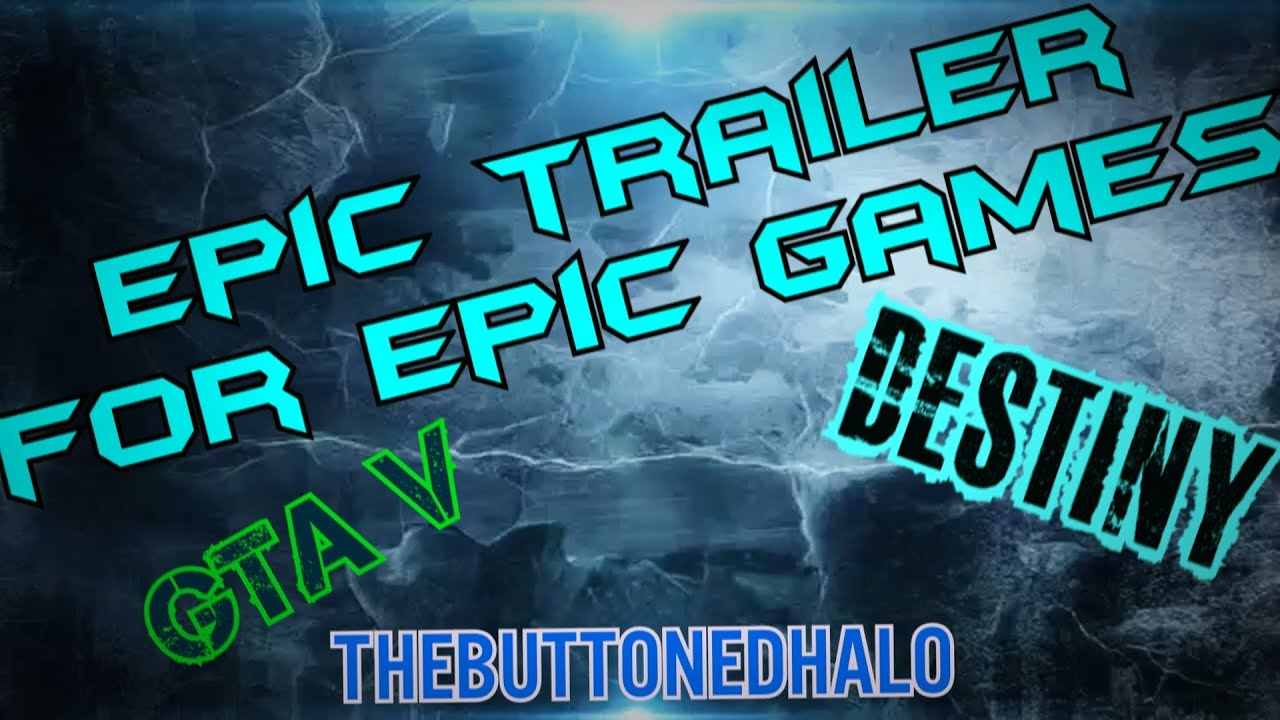 Fan Made Trailer For Epic Games Of 2013 And 2014 Youtube