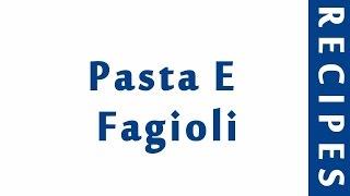 Pasta E Fagioli ITALIAN FOOD RECIPES | EASY TO LEARN | RECIPES LIBRARY