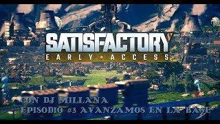 🔴 AVANZAMOS EN LA BASE #3 | SATISFACTORY | GAMEPLAYSMIX Y DJ MILLANA