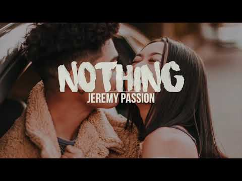 nothing-|-jeremy-passion-(lyrics)