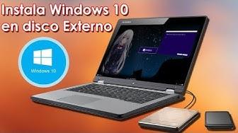 Instalar Windows 10 en disco duro externo