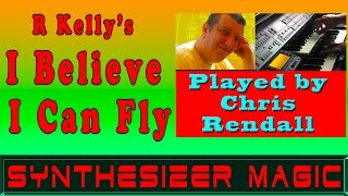 R Kelly's I Believe I Can Fly SYNTHESIZER instrumental by Chris Rendall