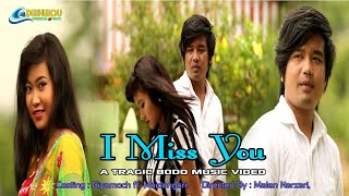 Repeat youtube video I Miss You ( A tragic Bodo Video album...!)