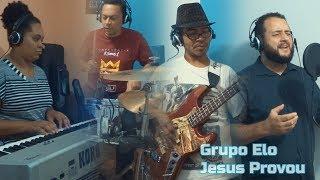 Grupo Elo - Jesus Provou (Rodolfo Silva, Denise Dias, Ozeas Portela, Fabiano J Oliveira)