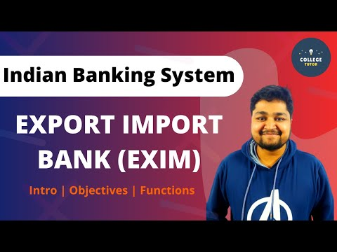 EXIM (Export Import Bank)| Apex Institutions |Indian Banking System| BBA