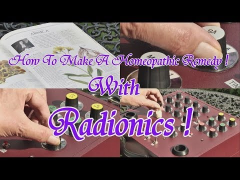 How To Make A Homeopathic Remedy With Radionics !