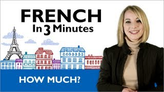 Learn French - French in 3 Minutes - How Much?