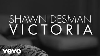 Download Shawn Desman - Victoria (Lyric ) MP3 song and Music Video