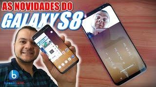 As novidades do Galaxy S8/ S8 Plus! Em Português