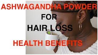 ASHWAGANDHA The Miracle Herb for Hair Loss & Health Benefits