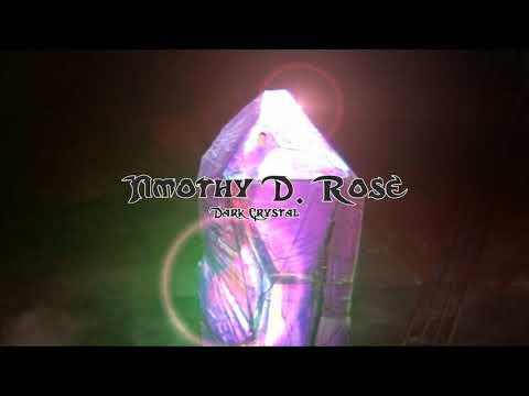 2018-05-27 - Timothy D. Rose - Dark Crystal