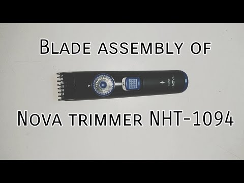 Blade assembly and Review of Nova trimmer NHT - 1094 | blade assembly of NHT-1094 | blade attachment