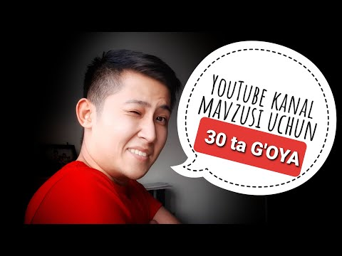 YOUTUBE KANAL UCHUN 30 TA G'OYA