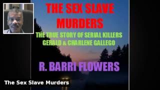 THE SEX SLAVE MURDERS by R. Barri Flowers