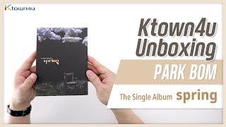 """Baixar Unboxing PARK BOM single album """"SPRING"""" 박봄 언박싱 Kpop Ktown4u"""