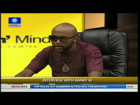 Rubbin' Minds: Banky W Opens Up On Relationship, Issues With Wizkid  Prt2