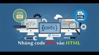 Nhúng code PHP vào trong HTML