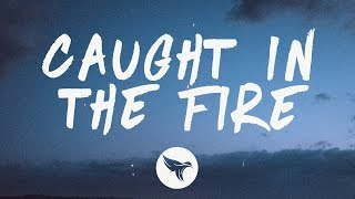 Bazzi Caught In The Fire Lyrics.mp3