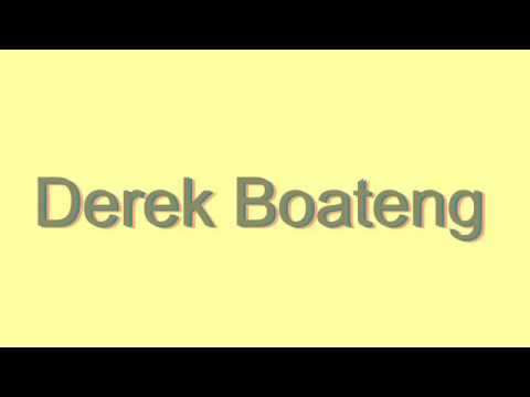 How to Pronounce Derek Boateng