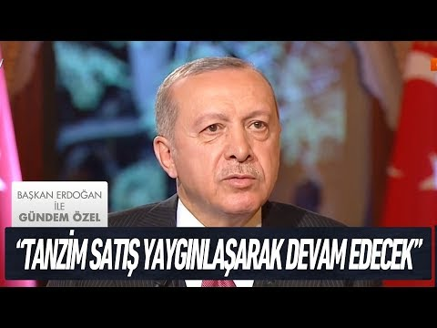 """""""Tanzim satış"""" uygulaması - Başkan Erdoğan ile Gündem Özel"""